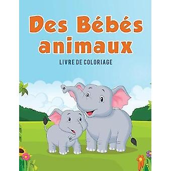 Des Bbs animaux Livre de coloriage by Kids & Coloring Pages for