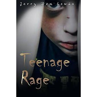Teenage Rage door Jerry Don Lewis
