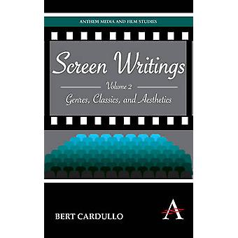 Screen Writings by Bert Cardullo