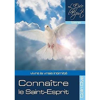 Connatre le SaintEsprit by Dye & Colin