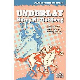 Underlay by Malzberg & Barry N.