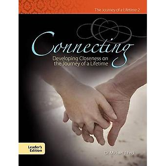 Connecting Developing Closeness on the Journey of a Lifetime by Peck & Michael J