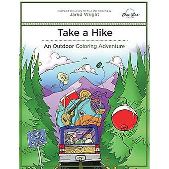 Take a Hike An Outdoor Coloring Adventure by Blue Star Coloring