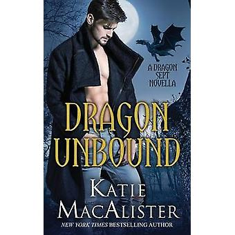 Dragon Unbound by MacAlister & Katie