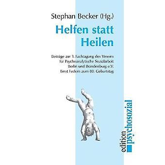 Helfen statt Heilen by Becker & Stephan