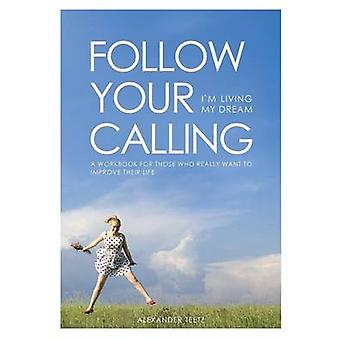 Follow Your Calling  Im Living My Dream by Teetz & Alexander