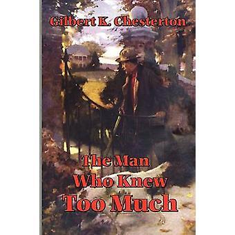 The Man Who Knew zuviel von Chesterton & G. K.