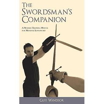 The Swordsmans Companion by Windsor & Guy
