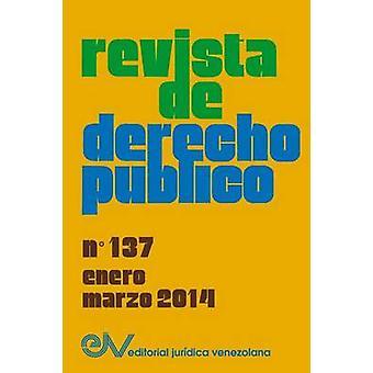 REVISTA DE DERECHO PBLICO Venezuela No. 137 Enero  Marzo 2014 by Allan R. BREWERCARIAS Director