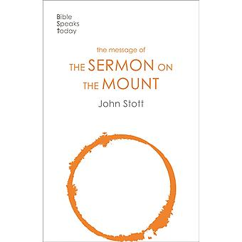 Message of the Sermon on the Mount by John Stott