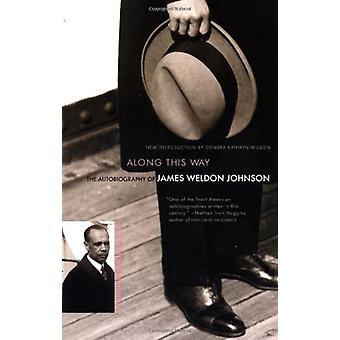 Pitkin tätä tietä - Omaelämäkerta James Weldon Johnson James We