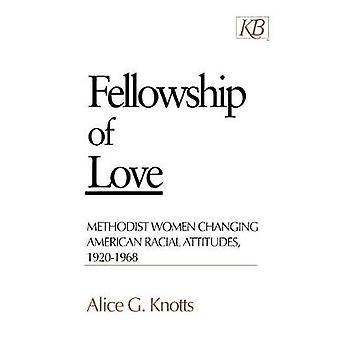Fellowship of Love - Methodist Women Changing American Racial Attitude