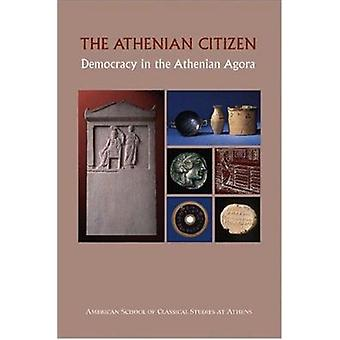 The Athenian Citizen - Democracy in the Athenian Agora (Revised editio