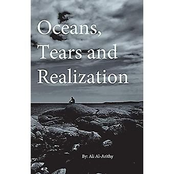 Oceans - Tears and Realization by Ali Al-Arithy - 9781543972573 Book
