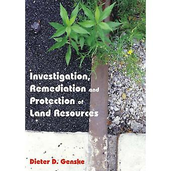 Investigation - Remediation and Protection of Land Resources by D. Ge