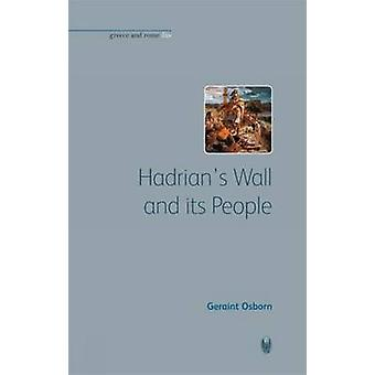 Hadrian's Wall and Its People by Geraint Osborn - 9781904675198 Book