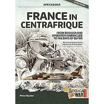 France in Centrafrique - From Bokassa and Operation Barracude to the D
