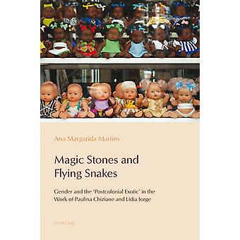 Magic Stones and Flying Snakes - Gender and the 'Postcolonial Exotic'