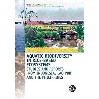 Aquatic Biodiversity in Rice-Based Ecosystems - Studies and Reports fr
