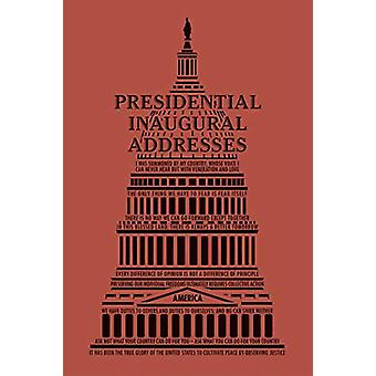 Presidential Inaugural Addresses by Editors of Canterbury Classics -