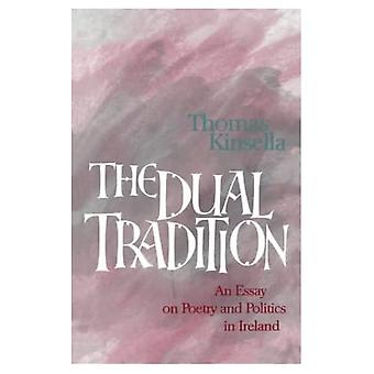 The Dual Tradition: Essay on Poetry and Politics in Ireland (Lives & letters)