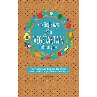 52 Simple Ways To Be Vegetarian and Cruelty-Free - Easy Tips and Recip
