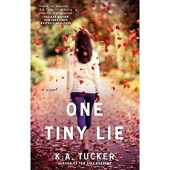 Eén kleine leugen - een roman door K. A. Tucker - 9781476740478 boek