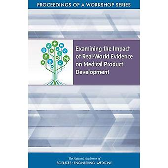Examining the Impact of Real-World Evidence on Medical Product Develo