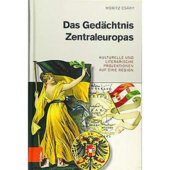 Das Gedachtnis Zentraleuropas - Kulturelle und literarische Projektion