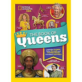 The Book of Queens - Legendary leaders - fierce females - and more won
