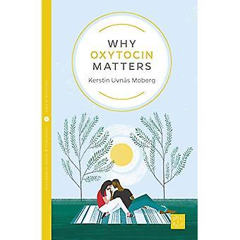 Why Oxytocin Matters by Kerstin Uvnas Moberg - 9781780666051 Book