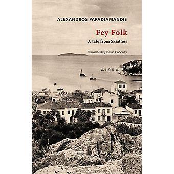 Fey Folk - A Tale from Skiathos by Alexandros Papadiamandis - 97861850