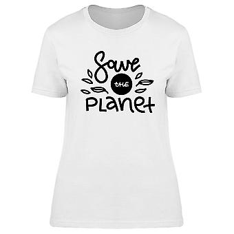 Save The Planet Earth Tee Women's -Image by Shutterstock