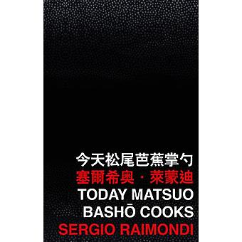 Today Matsuo Bash Cooks by Raimondi & Sergio
