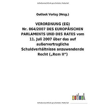 VERORDNUNG(EG) Nr.864/2007DES EUROPA ISCHEN PARLAMENTS UND DES RATES vom 11.Juli 2007 Aber das auf auA ervertragliche Schuldverh ltnisse anzuwendende Recht (: