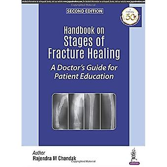 Handbook on Stages of Fracture Healing: A Doctor's Guide for Patient Education