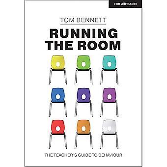 Running the Room: The Teacher's Guide to Behaviour