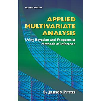 Applied Multivariate Analysis - Using Bayesian and Frequentist Methods