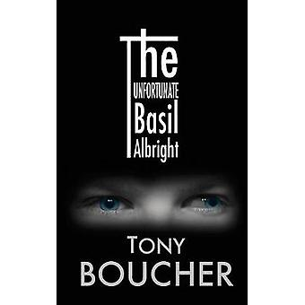The Unfortunate Basil Albright by Tony Boucher - 9780992873707 Book