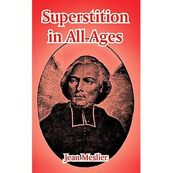 Superstition in All Ages by Jean Meslier - 9781410215130 Book