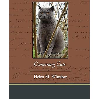 Concerning Cats by Helen M Winslow - 9781438536019 Book