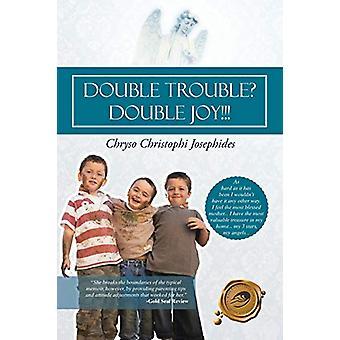 Double Trouble? Double Joy!!! by Chryso Christophi Josephides - 97814