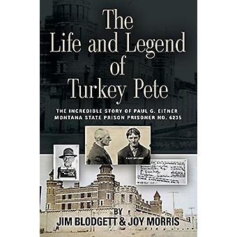The Life and Legend of Turkey Pete by Jim Blodgett - 9781644385746 Bo