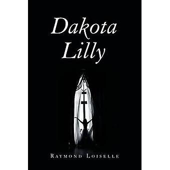 Dakota Lilly door Raymond Loiselle