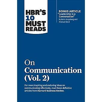 HBR's 10 Must Reads on Communication Vol 2 with bonus article Leadership Is a Conversation by Boris Groysberg and Michael Slind