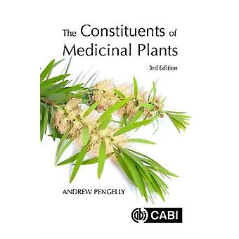 The Constituents of Medicinal Plants by Pengelly & Dr Andrew Maryland University of Integrative Health & USA
