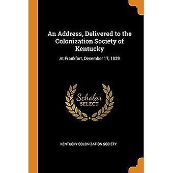 Um Discurso, Entregue à Sociedade de Colonização de Kentucky: Em Frankfort, 17 de dezembro de 1829