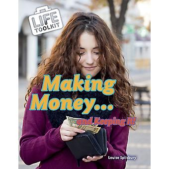 Making Money...and Keeping It by Louise Spilsbury