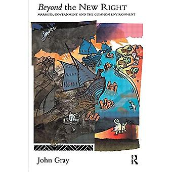 Beyond the New Right: Markets, Government and the Common Environment