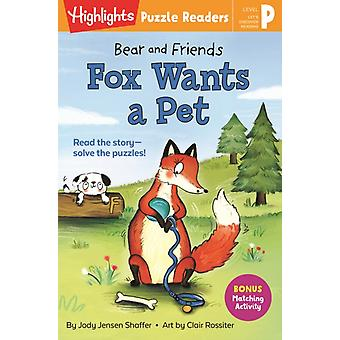 Bear and Friends Fox Wants a Pet by Jody Jensen Shaffer & Illustrated by Clair Rossiter